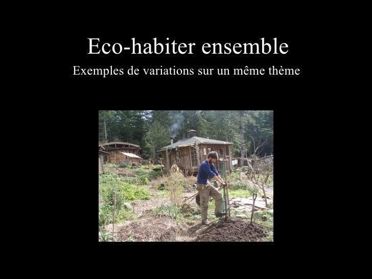 Eco-habiter ensembleExemples de variations sur un même thème
