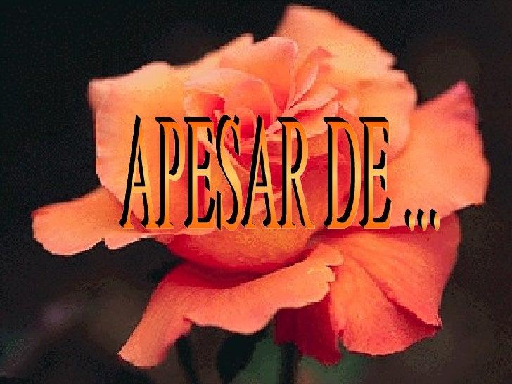 APESAR DE ...