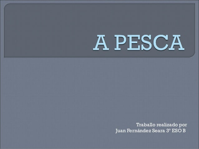 Traballo realizado por Juan Fernández Seara 3º ESO B