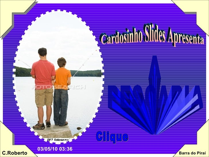 Cardosinho Slides Apresenta A  PESCARIA Clique