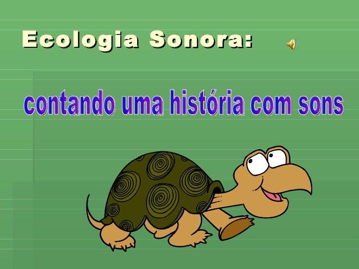 Ecologia Sonora: contando uma história com sons