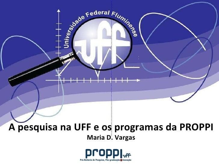A pesquisa na uff e os programas da proppi