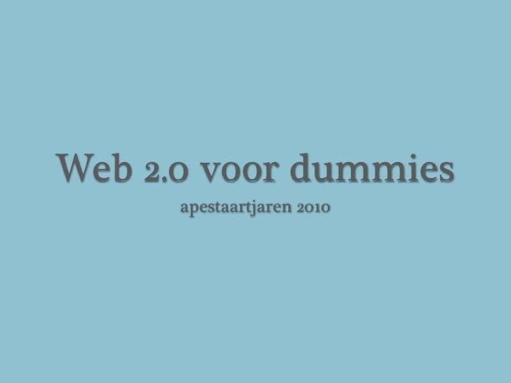 Web 2.0 voor dummies       apestaartjaren 2010
