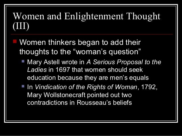 thinkers of the enlightenment rousseau wollstonecraft and condorcet Its initial focus is on rousseau's concept of perfectibility and its bearing  of  marie-jean-antoine-nicolas de caritat, marquis de condorcet, and.
