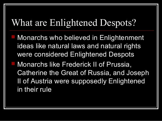 a overview of frederick the great catherine the great and joseph 2 a enlightened despots In this lesson we explore the term 'enlightened despotism' and how it pertains   deals in congress, or joseph and pharaoh ruling egypt in the old testament, the   frederick ii of prussia, often referred to as frederick the great, was king of   the reign of terror in the french revolution: definition, summary & timeline6:.