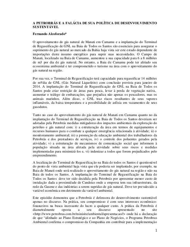 1A PETROBRÁS E A FALÁCIA DE SUA POLÍTICA DE DESENVOLVIMENTOSUSTENTÁVELFernando Alcoforado*O aproveitamento do gás natural ...