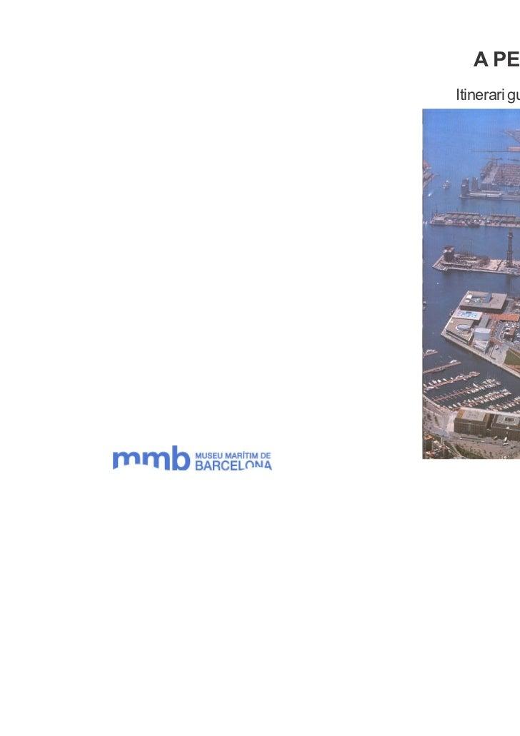 A PEU PEL PORTItinerari guiat pel Port de Barcelona          Educació Primària