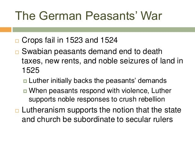 The German Peasants' War  Crops fail in 1523 and 1524  Swabian peasants demand end to death taxes, new rents, and noble ...