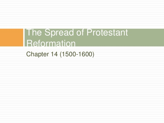 Chapter 14 (1500-1600) The Spread of Protestant Reformation