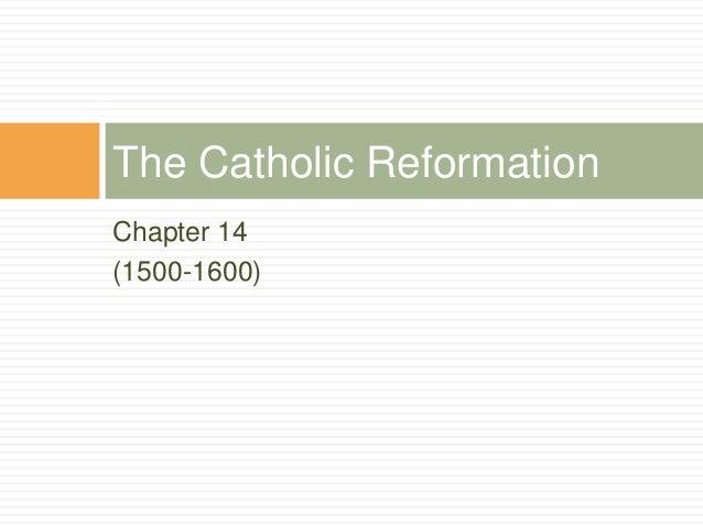 Chapter 14 (1500-1600) The Catholic Reformation