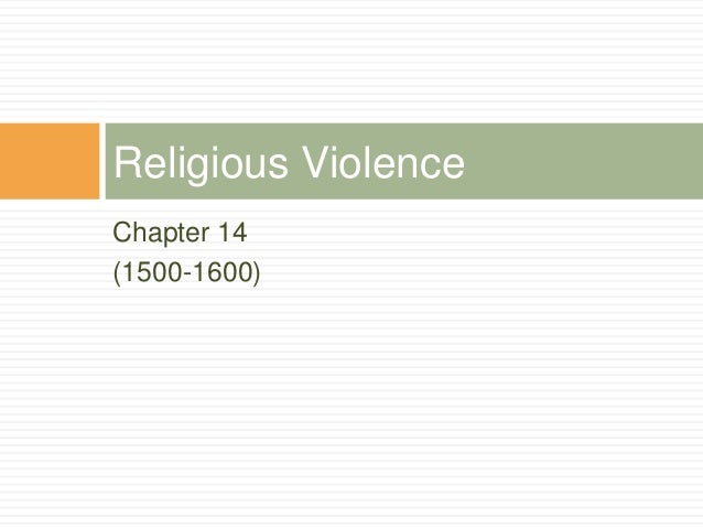 Chapter 14 (1500-1600) Religious Violence