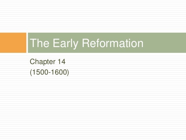 Chapter 14 (1500-1600) The Early Reformation