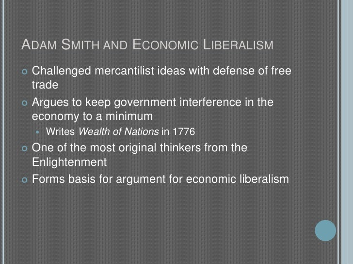 adam smiths role in ending the mercantilist economy In his idealistic economy,  there would be a limited role for the government in such an economic  prabhat s difference between adam smith and karl marx.