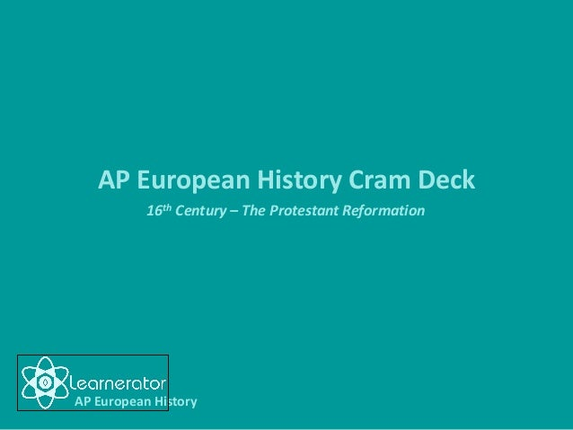 AP European History Cram Deck 16th Century – The Protestant Reformation  AP European History