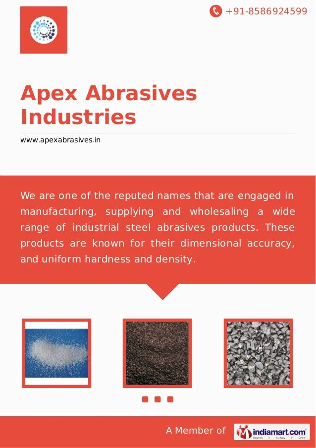 +91-8586924599 A Member of Apex Abrasives Industries www.apexabrasives.in We are one of the reputed names that are engaged...