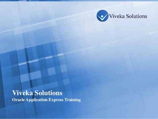 Viveka Solutions  Oracle Application Express TrainingPage 1