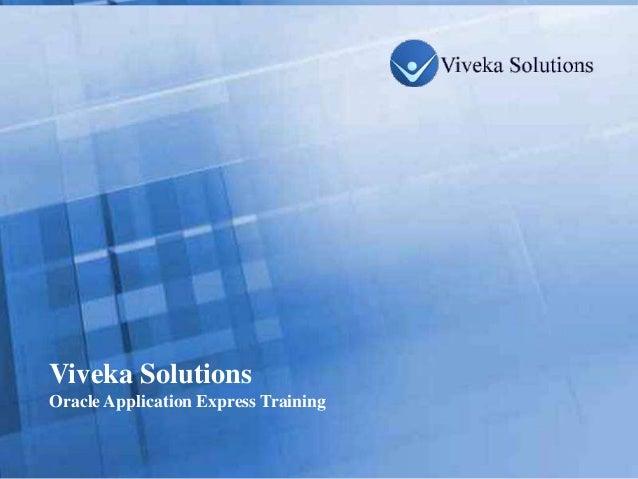 Viveka Solutions  Oracle Application Express TrainingPage 1