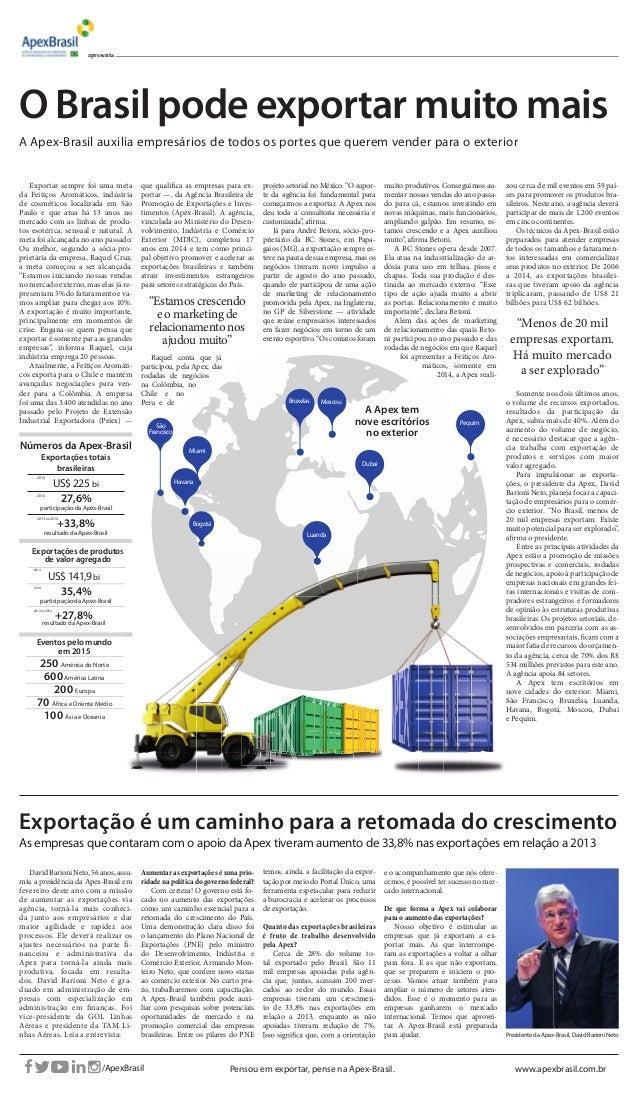 As empresas que contaram com o apoio da Apex tiveram aumento de 33,8% nas exportações em relação a 2013 Exportação é um ca...