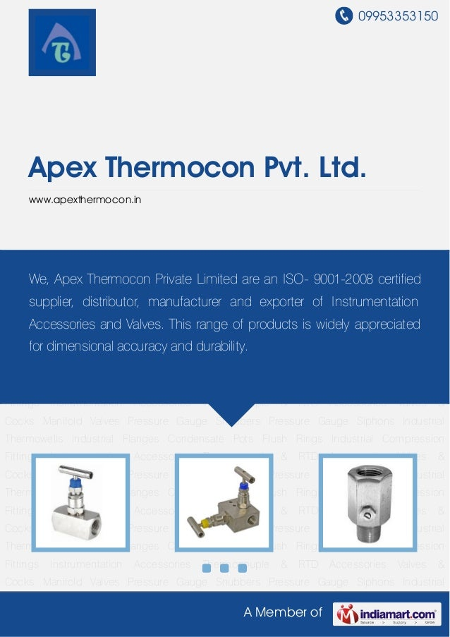09953353150A Member ofApex Thermocon Pvt. Ltd.www.apexthermocon.inValves & Cocks Manifold Valves Pressure Gauge Snubbers P...