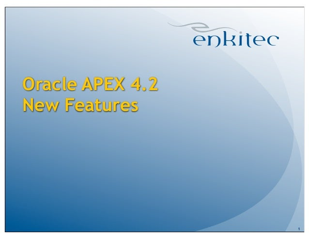 Oracle APEX 4.2New Features                  1