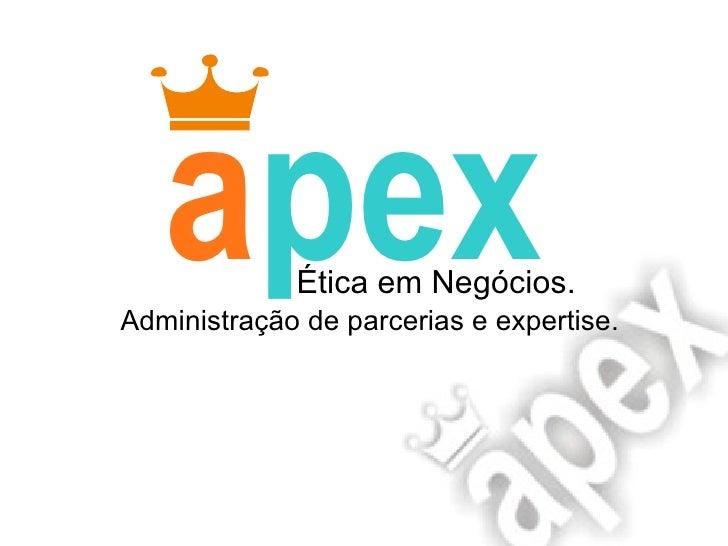 Administração de parcerias e expertise. Ética em Negócios. a pex