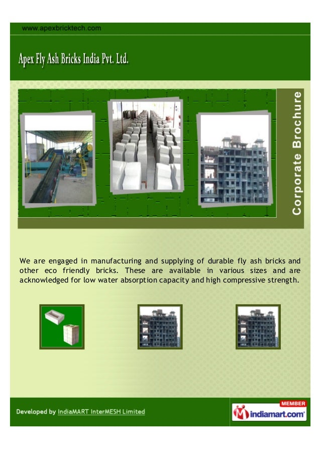 We are engaged in manufacturing and supplying of durable fly ash bricks andother eco friendly bricks. These are available ...