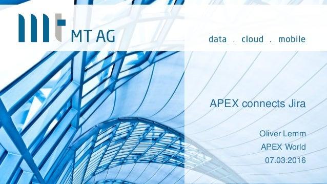 APEX connects Jira Oliver Lemm APEX World 07.03.2016