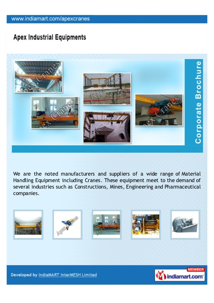 We are the noted manufacturers and suppliers of a wide range of MaterialHandling Equipment including Cranes. These equipme...