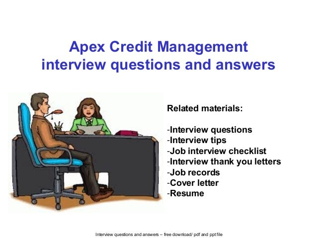 Interview questions and answers – free download/ pdf and ppt file Apex Credit Management interview questions and answers R...
