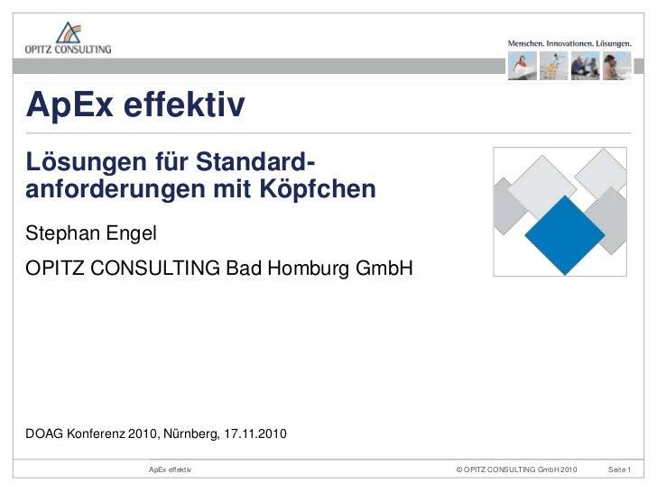 Stephan Engel<br />OPITZ CONSULTING Bad Homburg GmbH<br />Lösungen für Standard-anforderungen mit Köpfchen<br />DOAG Konf...