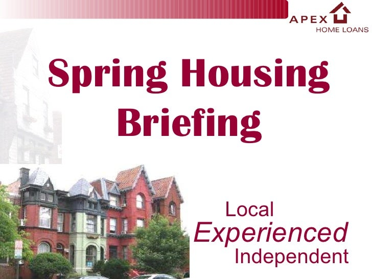 Local Experienced Independent Spring Housing Briefing