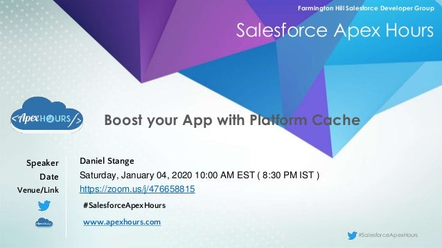 #SalesforceApexHourswww.ApexHours.com Salesforce Apex Hours Farmington Hill Salesforce Developer Group Boost your App with...
