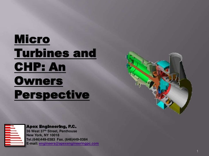 MicroTurbines andCHP: AnOwnersPerspective Apex Engineering, P.C. 36 West 37th Street, Penthouse New York, NY 10018 Tel.(64...