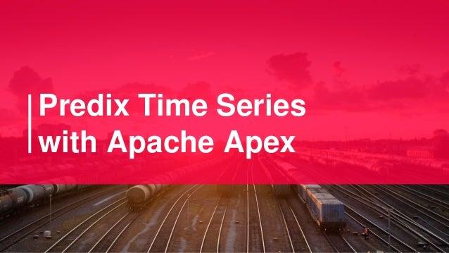 Predix Time Series with Apache Apex
