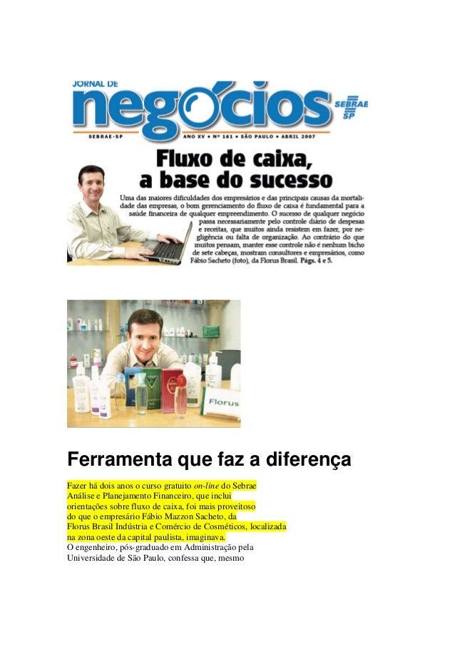 Ferramenta que faz a diferença Fazer há dois anos o curso gratuito on-line do Sebrae Análise e Planejamento Financeiro, qu...