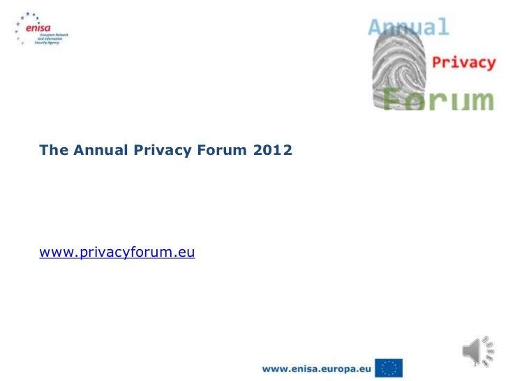 The Annual Privacy Forum 2012www.privacyforum.eu                                1