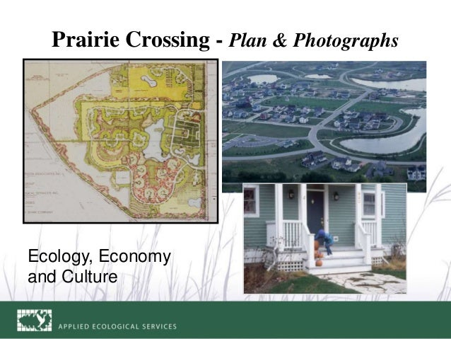 Prairie Crossing - Plan & Photographs Ecology, Economy and Culture