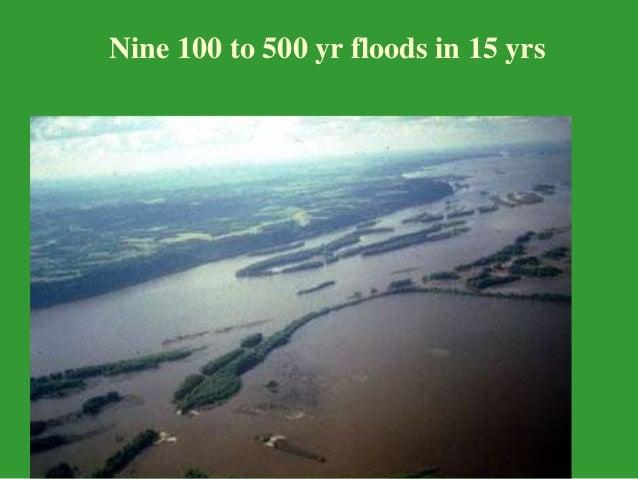 Nine 100 to 500 yr floods in 15 yrs