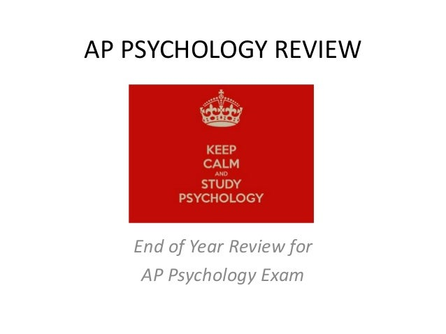 ap psychology exam review If you want to score high on your ap psychology exam, you'll need to master  one way to prepare for free-response questions is to review the.