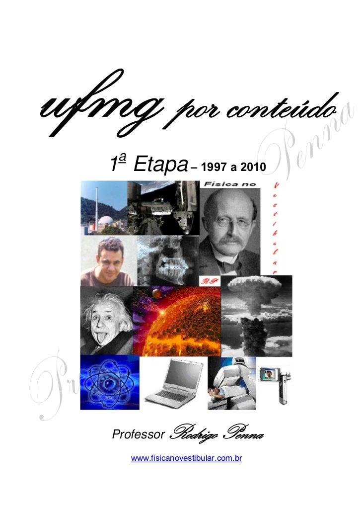 por conteúdo a1 Etapa – 1997 a 2010Professor     Rodrigo Penna     www.fisicanovestibular.com.br