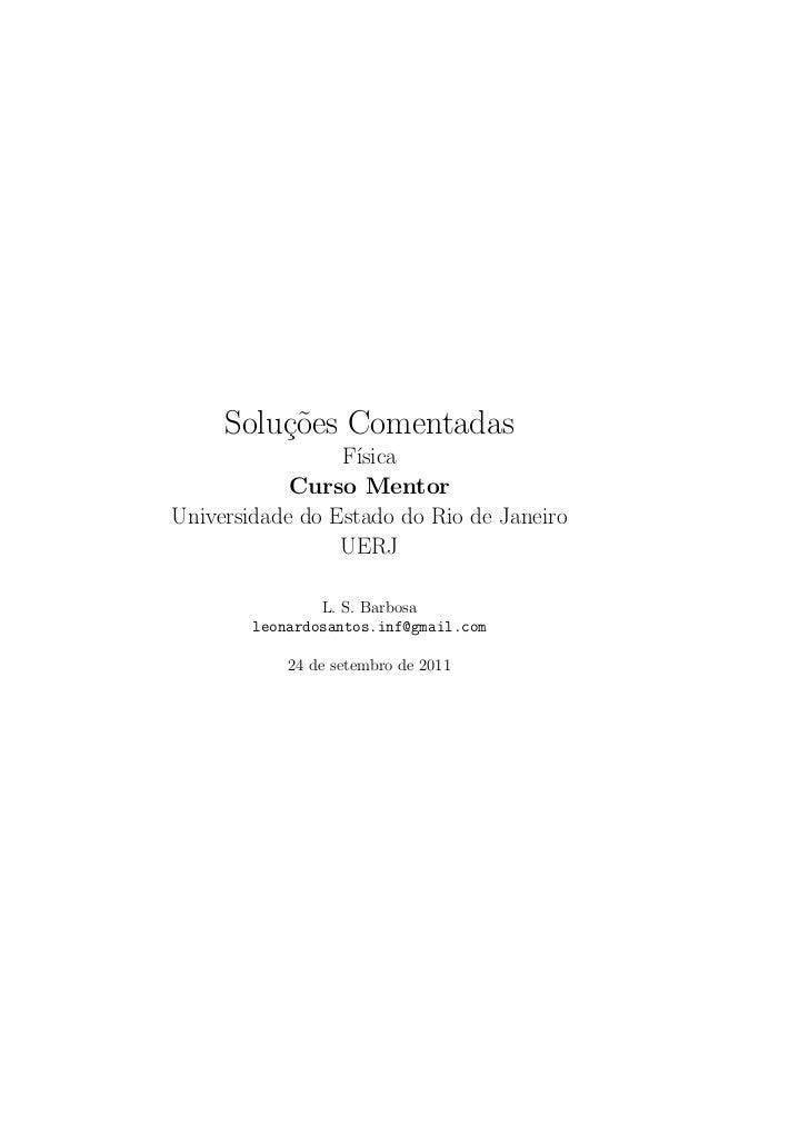 Solu¸oes Comentadas         c˜                 F´                  ısica            Curso MentorUniversidade do Estado do ...
