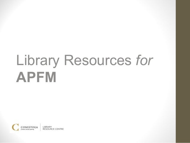 Library Resources forAPFM