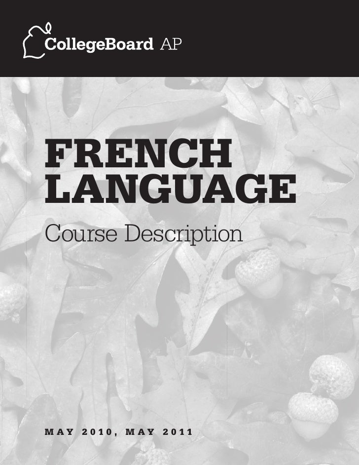 FReNCh LANGUAGe Course Description     M Ay 2 010, M Ay 2 011