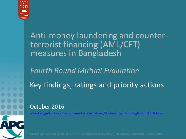 Anti-money laundering and counter-terrorist financing measures in Bangladesh – Mutual Evaluation Report – October 2016 1 A...