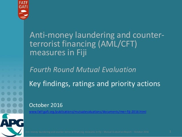 Anti-money laundering and counter-terrorist financing measures in Fiji – Mutual Evaluation Report – October 2016 1 Anti-mo...