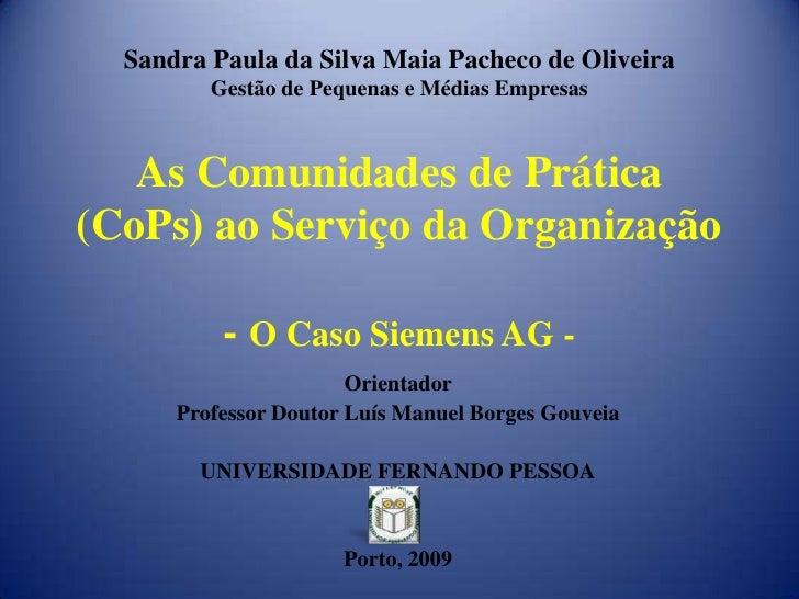 Sandra Paula da Silva Maia Pacheco de Oliveira          Gestão de Pequenas e Médias Empresas       As Comunidades de Práti...