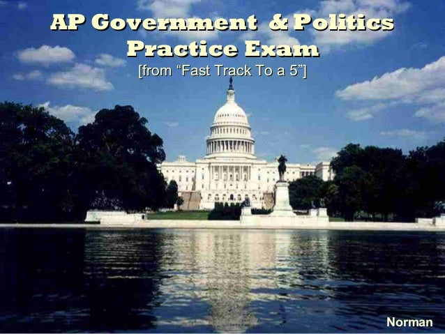 """6. AP Government & PoliticsAP Government & Politics Practice ExamPractice Exam [from """"Fast Track To a 5""""][from """"Fast Track..."""