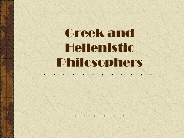 Greek and Hellenistic Philosophers
