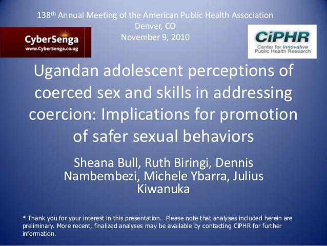 Ugandan adolescent perceptions of coerced sex and skills in addressing coercion: Implications for promotion of safer sexua...