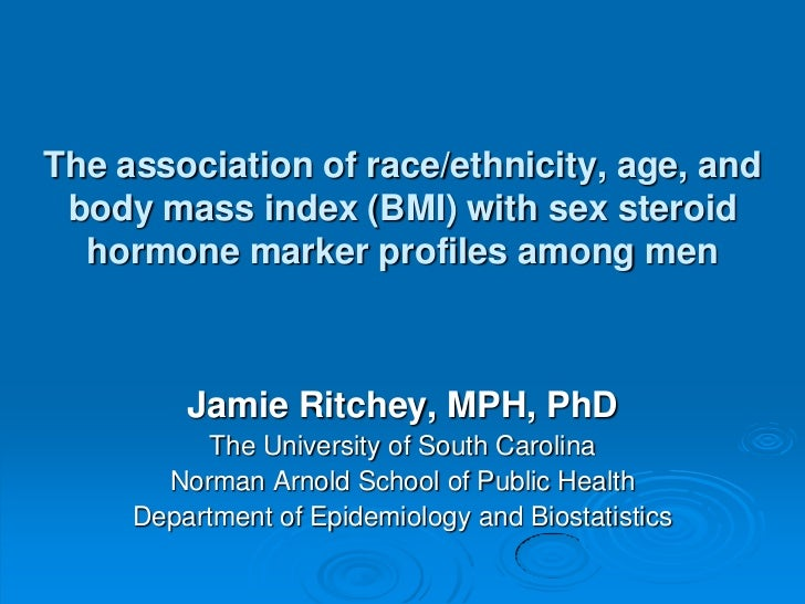 The association of race/ethnicity, age, and body mass index (BMI) with sex steroid  hormone marker profiles among men     ...